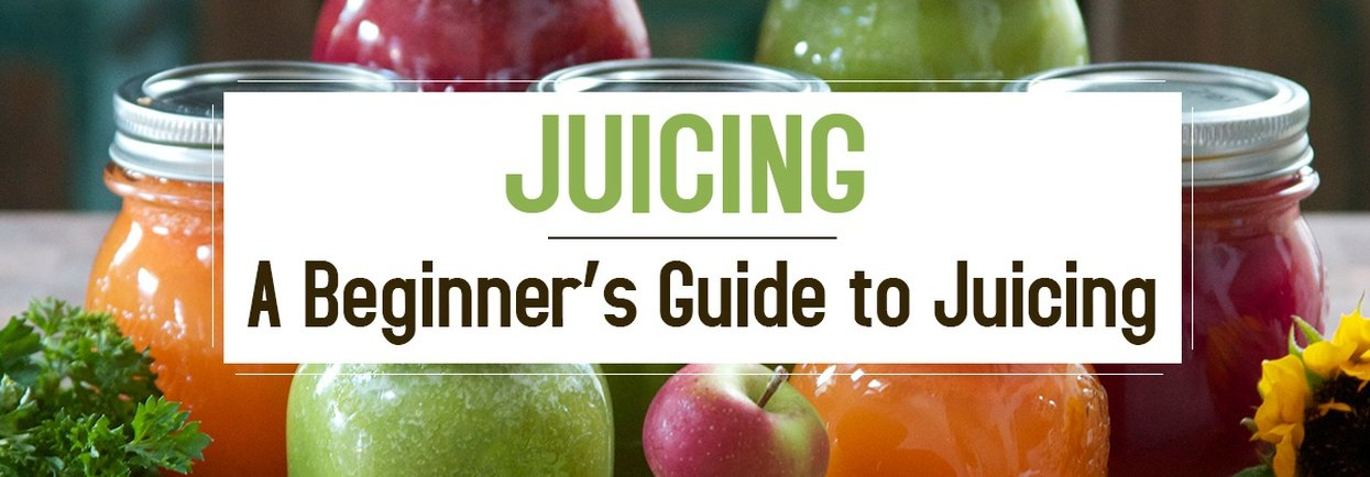 Juicing: A Beginner's Guide to Juicing